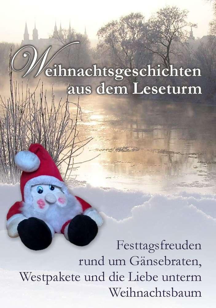 Weihnachtsgeschichten aus dem Leseturm. Festtagsfreuden rund ...