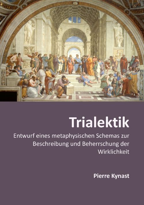 Philosophy - pkp Publishers - Trialektik (Pierre Kynast) (German language)