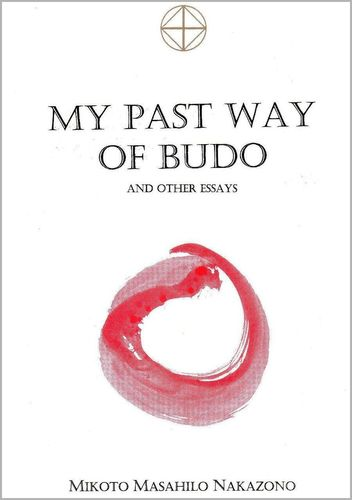 My Past Way of Budo. And other Essays