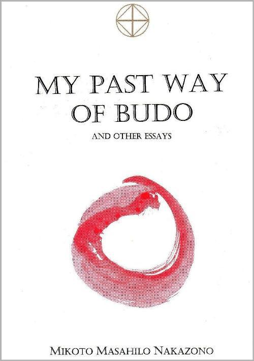 My Past Way of Budo (Masahilo Nakazono) - Kototama Books - pkp Publishing