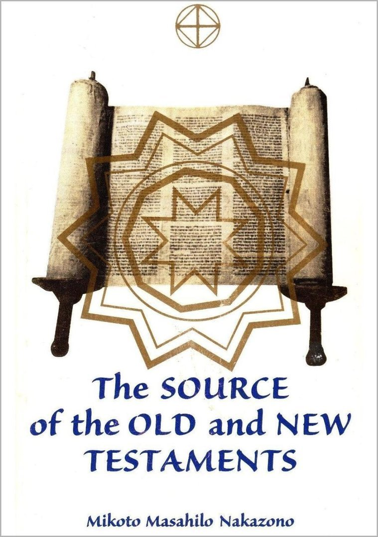 The Source of the Old and New Testaments (Masahilo Nakazono) - Kototama Books - pkp Publishing
